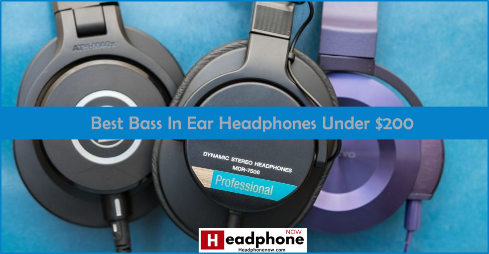 Best Bass In Ear Headphones