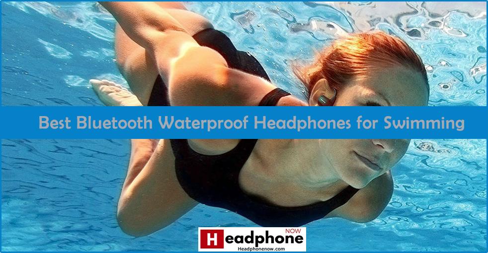 best Bluetooth Waterproof Headphones for Swimming