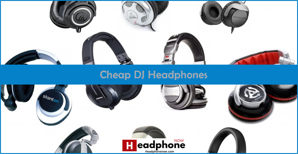 Best Cheap DJ Headphones